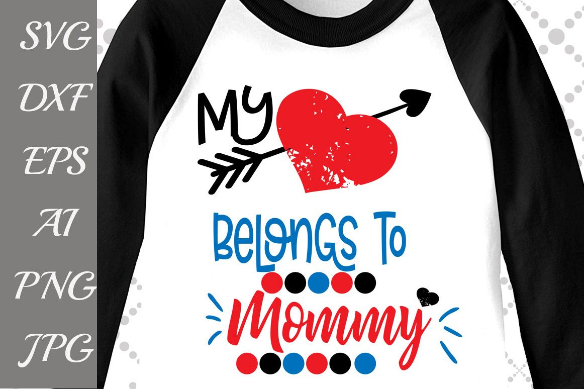 My Heart Belongs To Mommy Svg example image 1