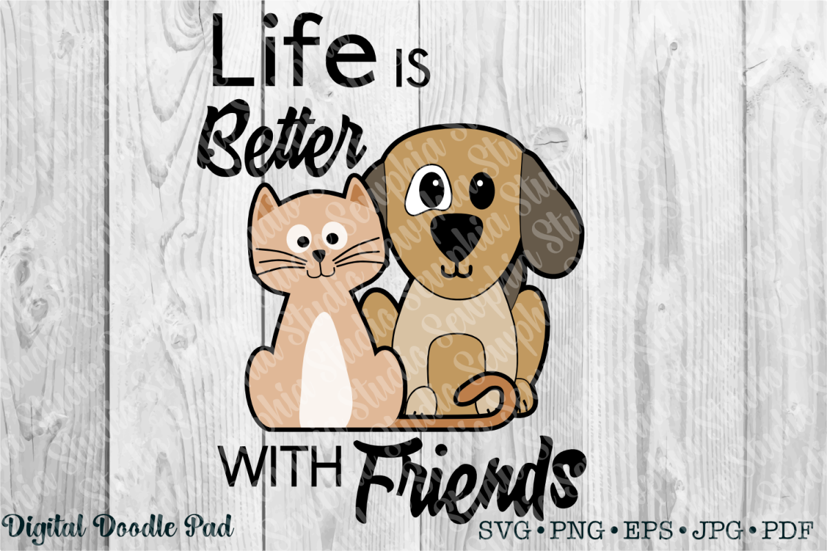 Life Is Better With Friends by Digital Doodle Pad example image 1