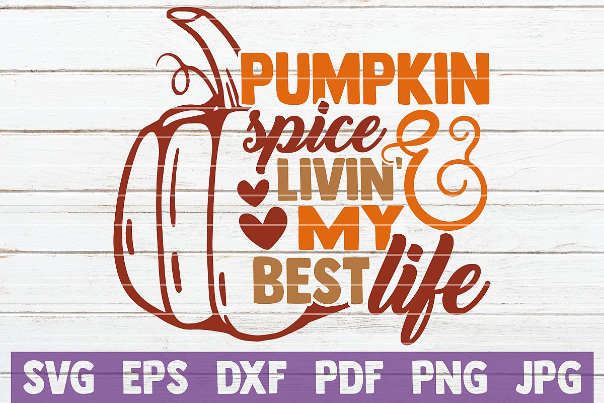 Pumpkin Spice And Livin My Best Life SVG Cut File example image 1