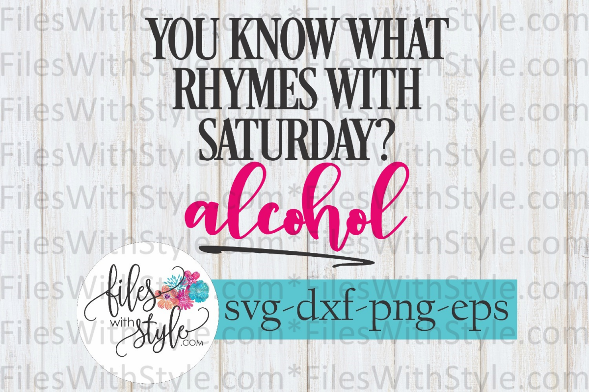 Saturday Rhymes with Alcohol SVG Cutting Files example image 1