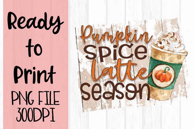 Pumpkin Spice Latte Season Ready to Print example image 1