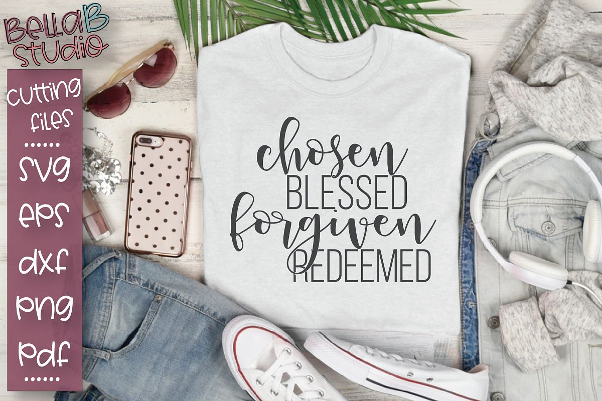 Chosen Blessed Forgiven Redeemed SVG, Christian Quote SVG example image 1