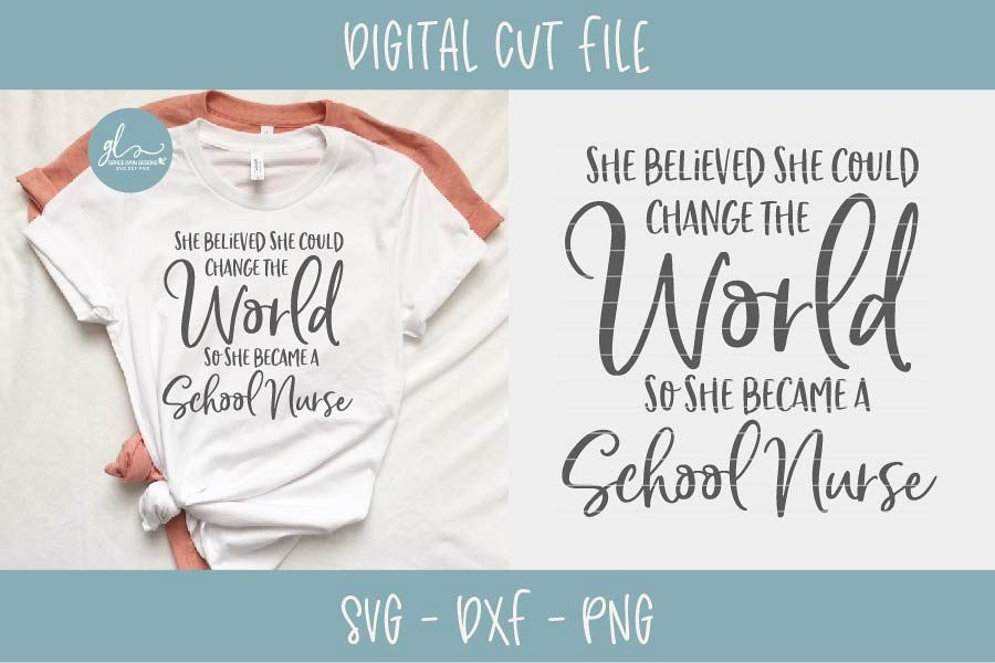 She Believed She Could Change The World - School Nurse SVG example image 1