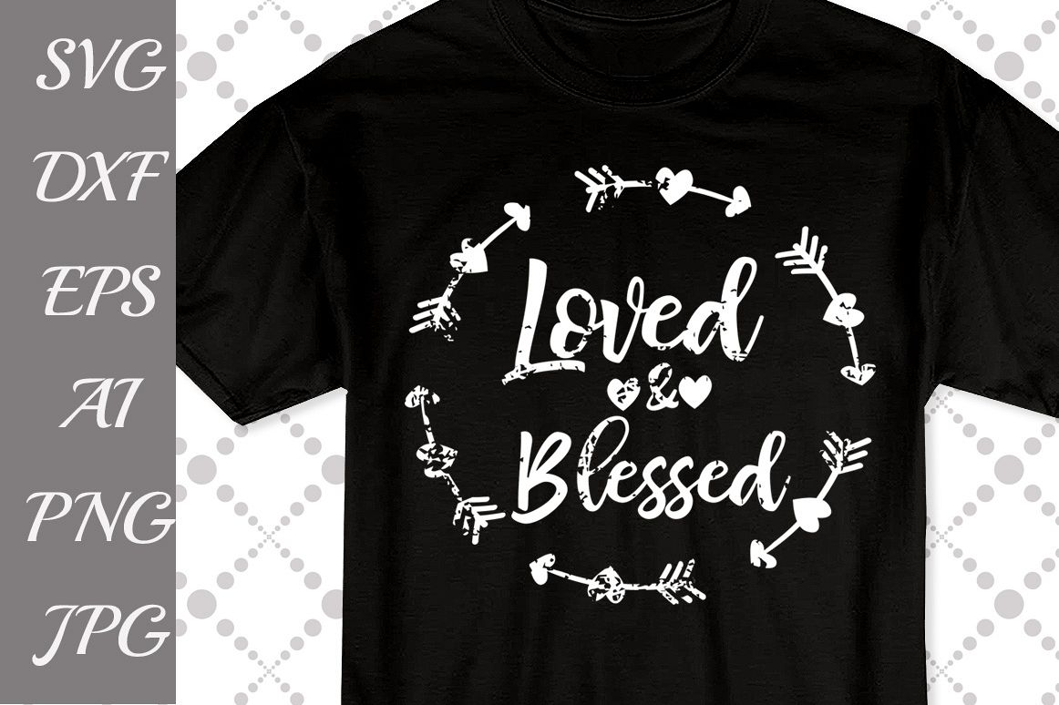 Loved and Blessed Svg example image 1
