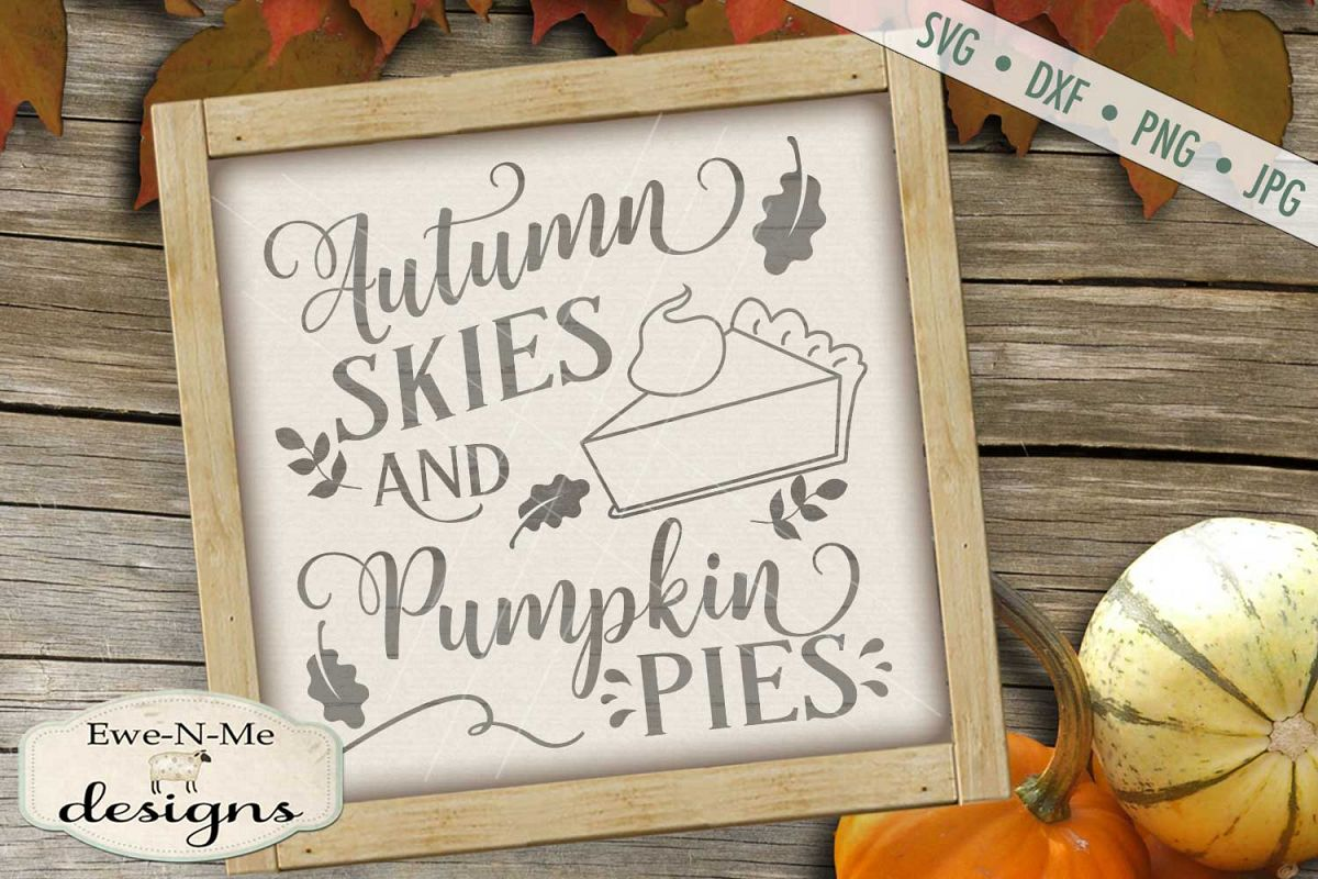 Autumn Skies Pumpkin Pies Fall SVG DXF Files