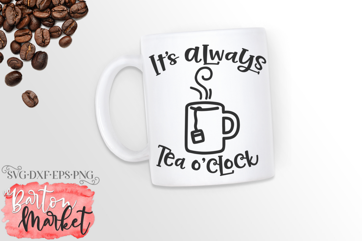 It's Always Tea O'Clock SVG / EPS / PNG example image 1