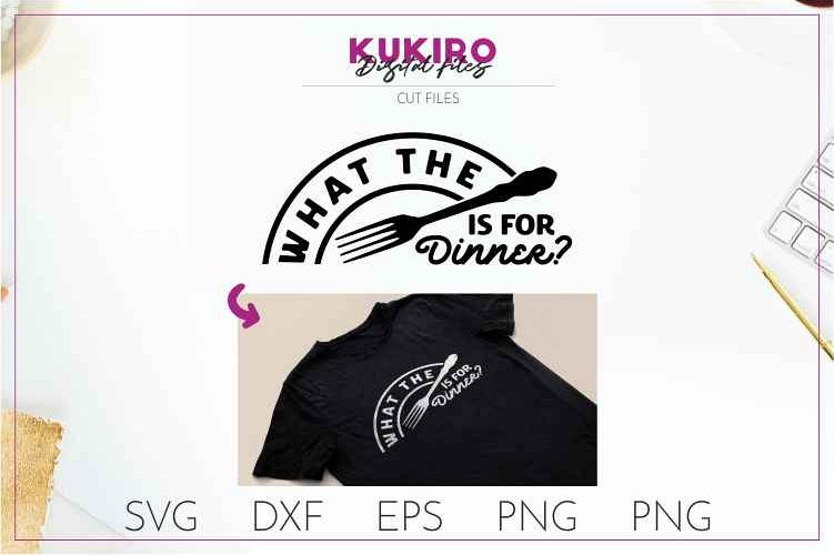 What the fork is for dinner SVG - Kitchen sign- Father's day example image 1