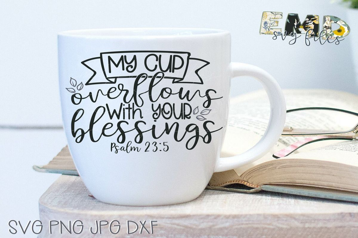 Blessings Svg | Psalm 23 5 Coffee Cup Svg example image 1