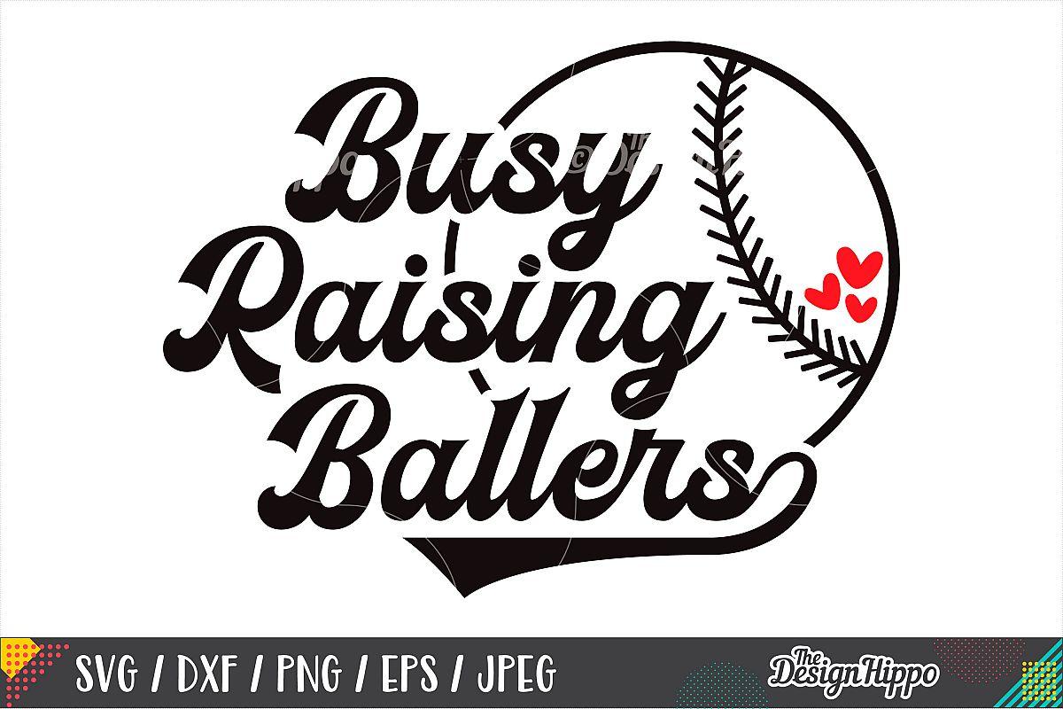 Baseball, Busy Raising Ballers SVG, Softball, PNG DXF Files example image 1