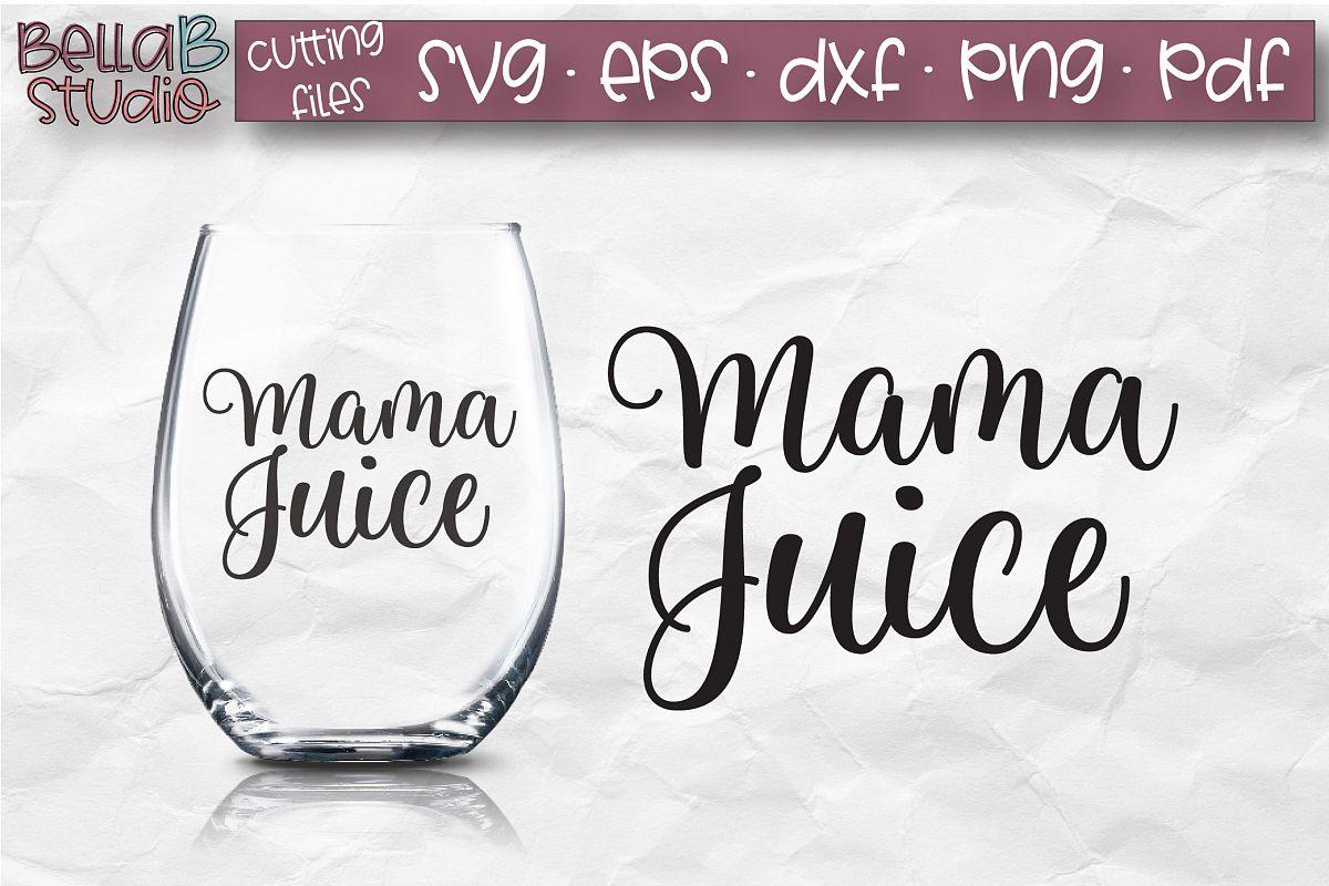 Mama Juice SVG File, Wine SVG, Funny Wine SVG example image 1