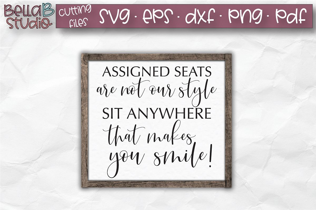Wedding Sign SVG, Assigned Seats Are Not Our Style SVG example image 1