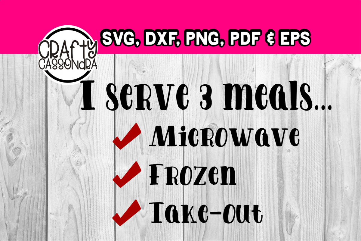 Kitchen signs - Kitchen svg - Funny quotes - I serve 3 meals
