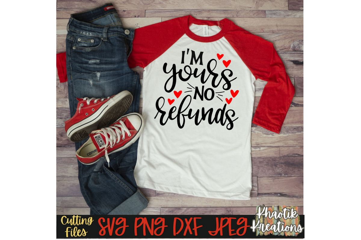 I'm Yours no Refunds Svg, Funny Valentine Svg, Valentines example image 1