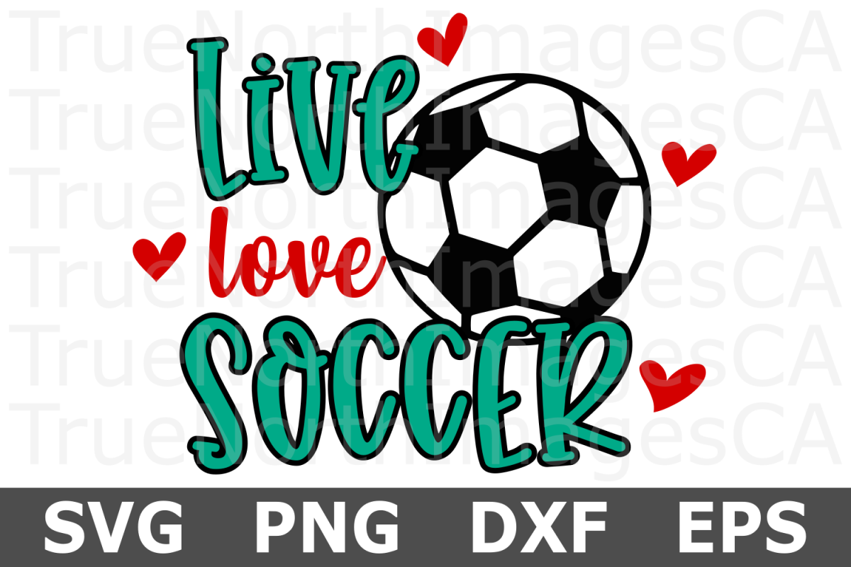 Live Love Soccer - A Sports SVG Cut File example image 1