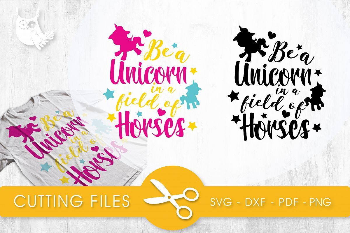 Be a unicorn in a field of horses cutting files svg, dxf, pdf, eps included - cut files for cricut and silhouette - Cutting Files SVG example image 1