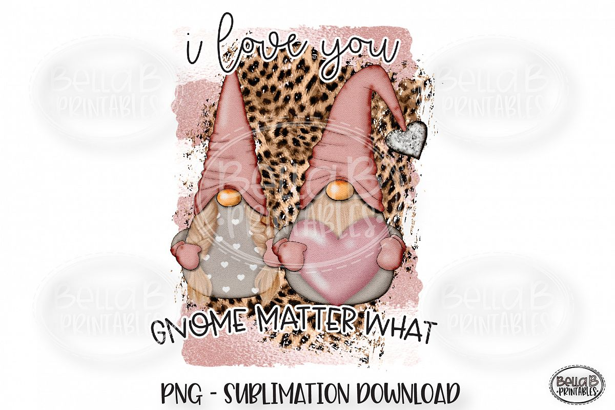 Valentines Sublimation Design, I Love You Gnome Matter What example image 1