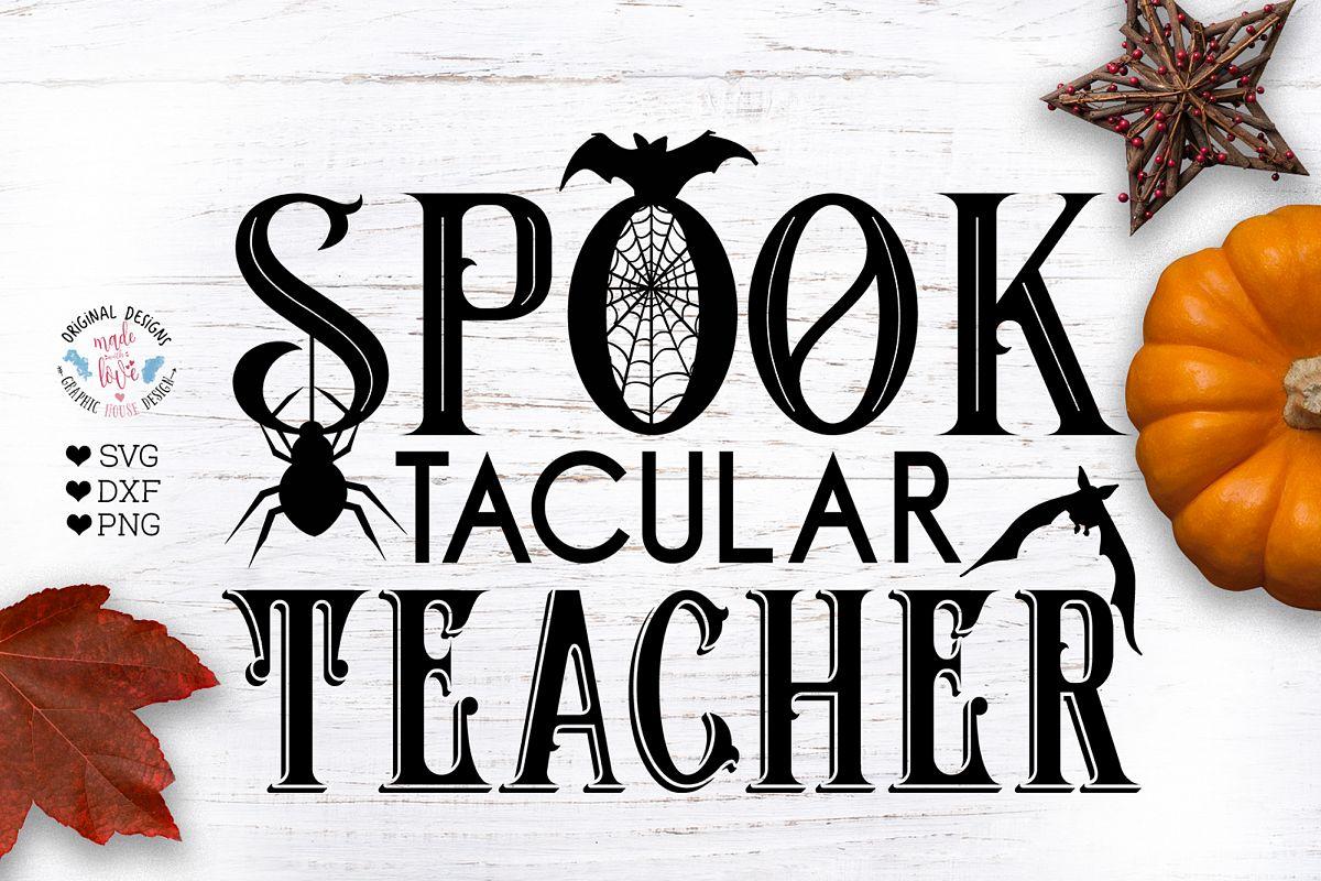 Spooktacular Teacher Cut File example image 1
