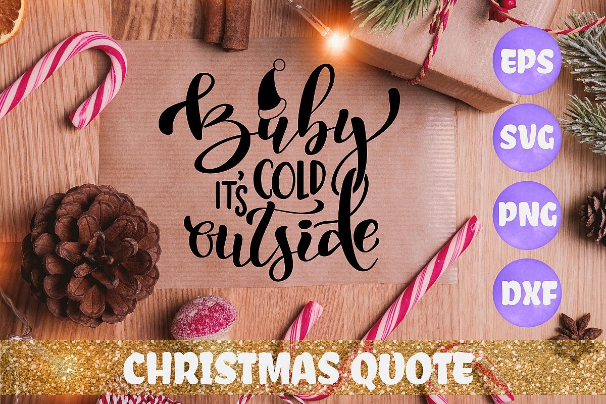 Baby its cold outside Christmas quote SVG DXF EPS PNG files