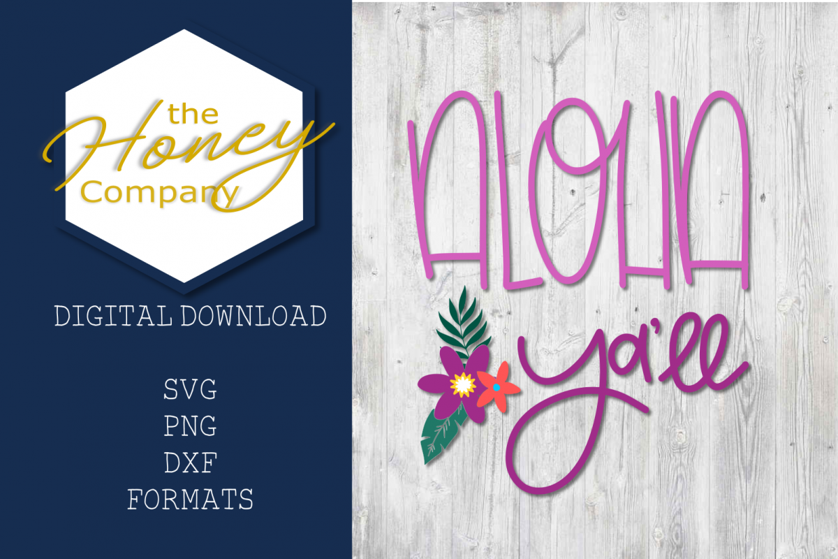 Aloha Ya'll SVG PNG DXF Floral Cut File Clipart example image 1