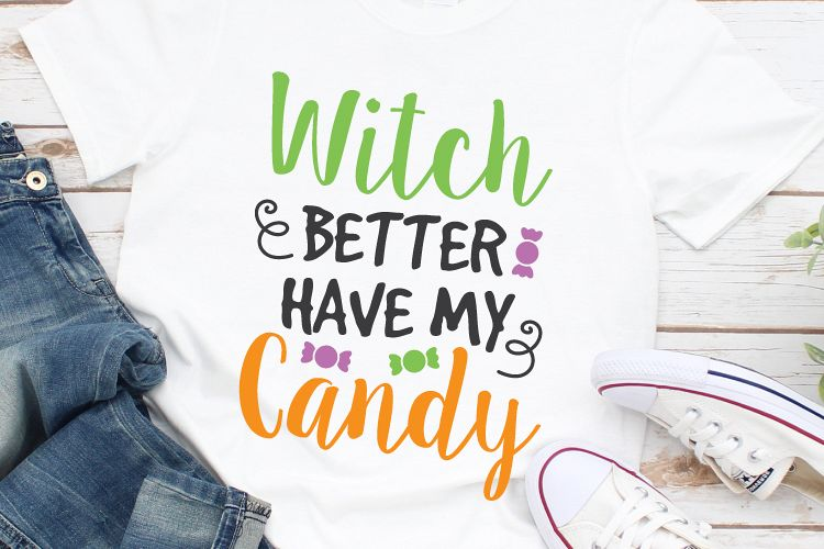 Witch Better Have My Candy Svg, Halloween Svg, Candy Svg example image 1