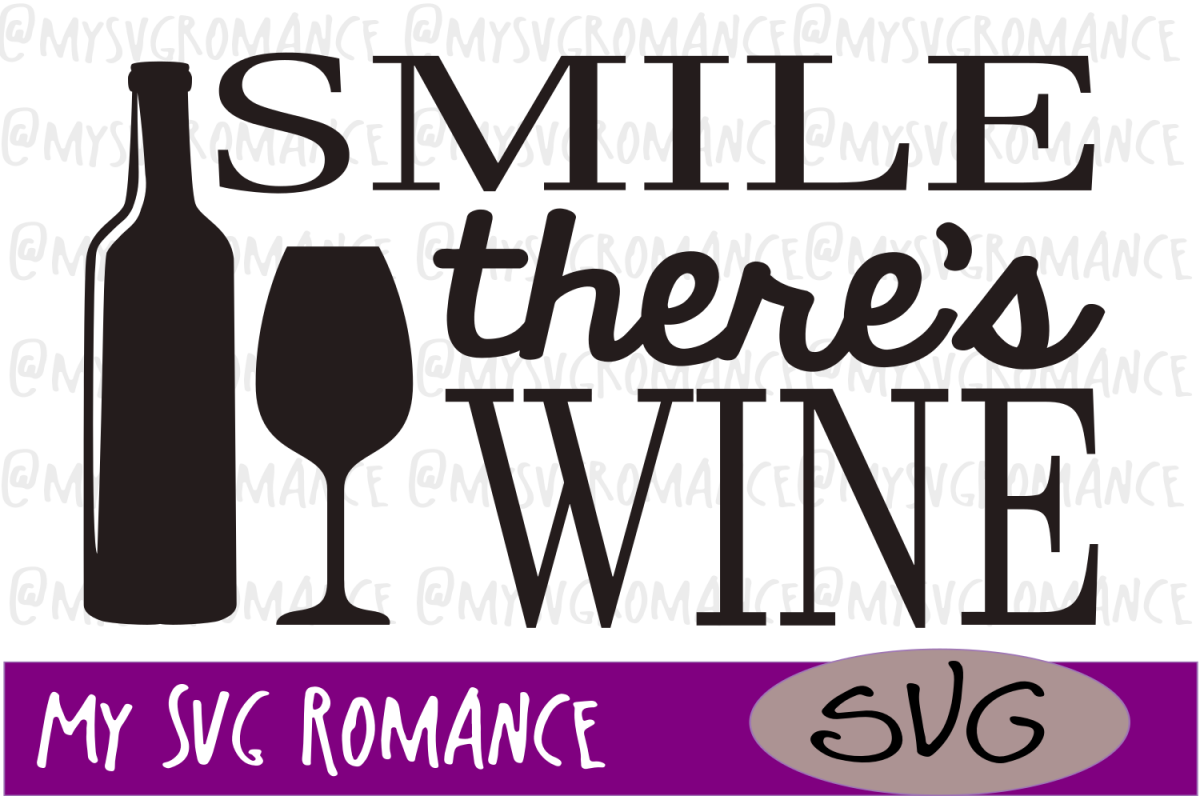 Smile There's Wine - SVG - Cut File example image 1