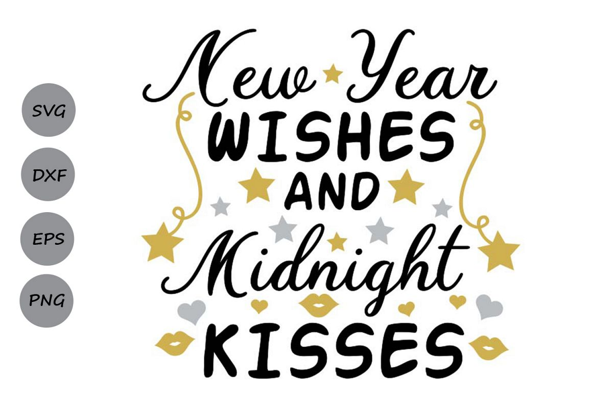 new year wishes and midnight kisses svg, new years svg. example image 1