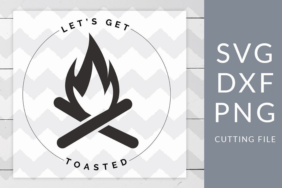 Let's Get Toasted Camping SVG, DXF, PNG, Cut File example image 1