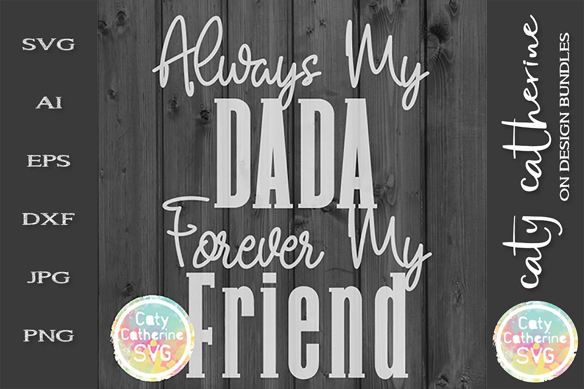 Always My Dada Forever My Friend Father's Day SVG Cut File example image 1
