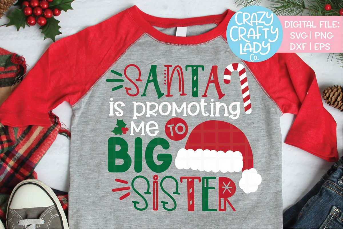 Santa Is Promoting Me to Big Sister SVG DXF EPS PNG Cut File example image 1