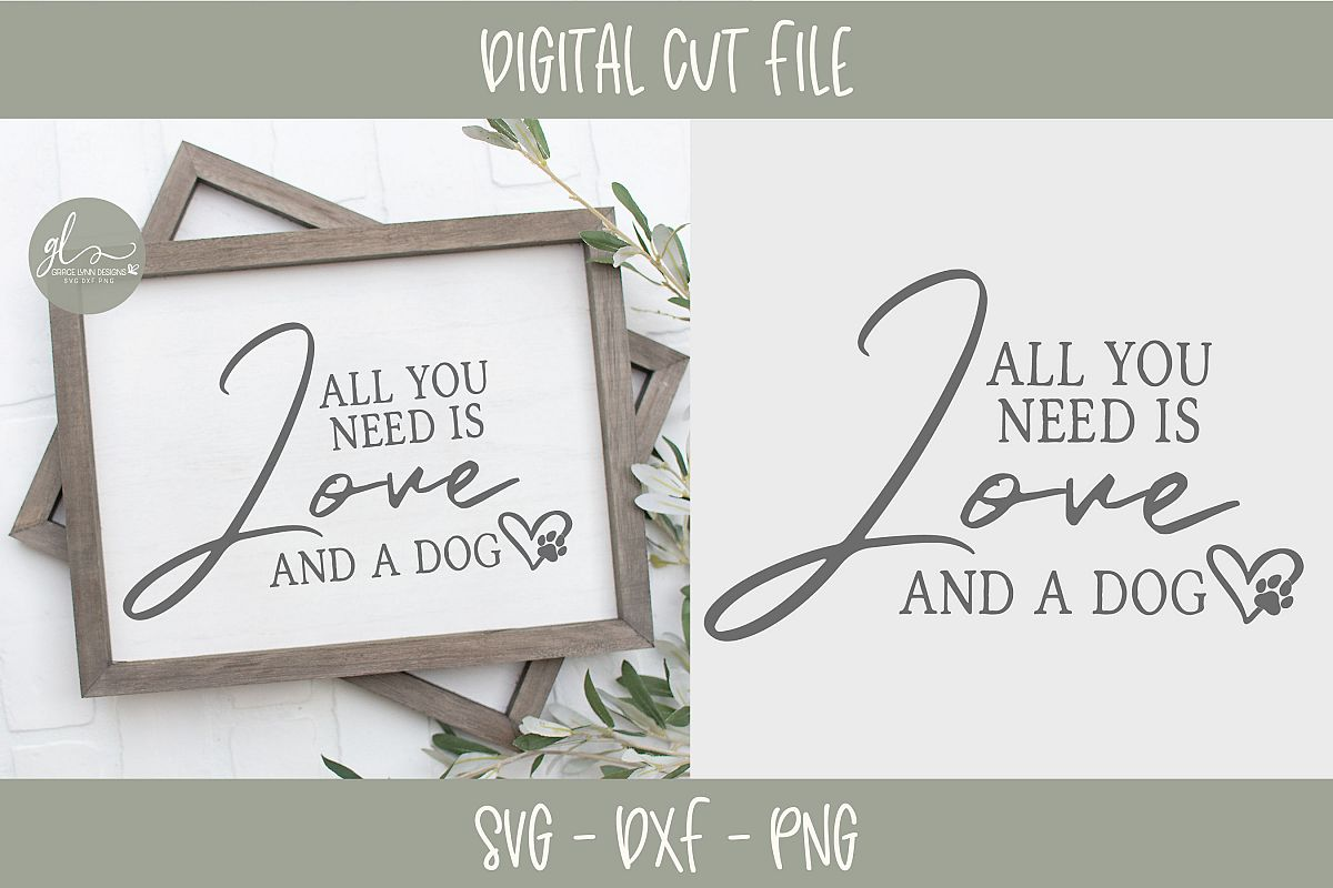 All You Need Is Love And A Dog - SVG example image 1