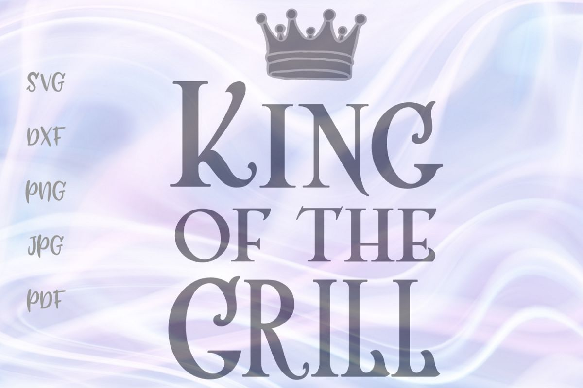 King of the grill Funny BBQ Apron Sign Cut File SVG DXF PNG