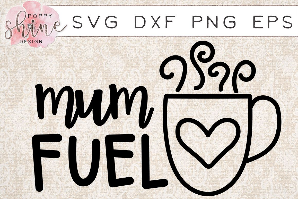Mum Fuel SVG PNG EPS DXF Cutting Files example image 1