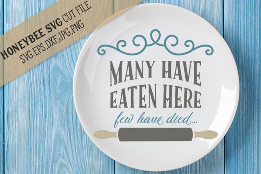 Many Have Eaten Here Few Have Died svg example image 1