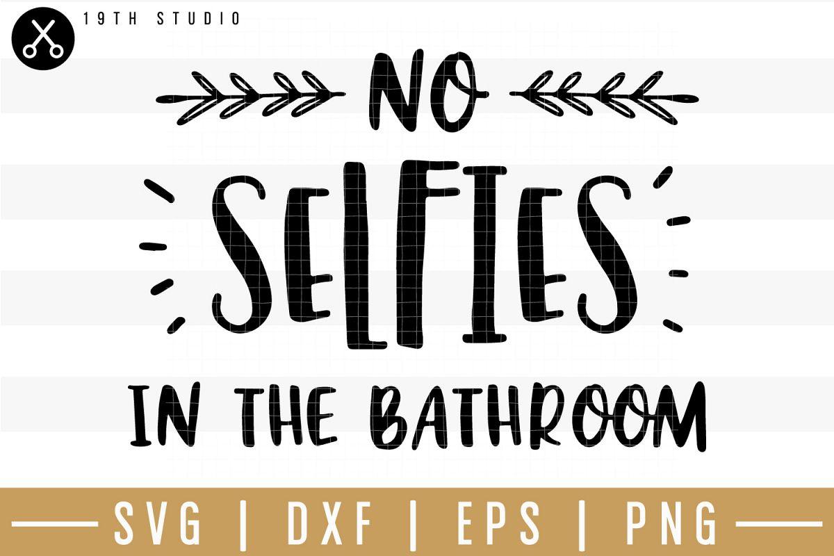 No selfies in the bathroom SVG| Bathroom sign SVG example image 1