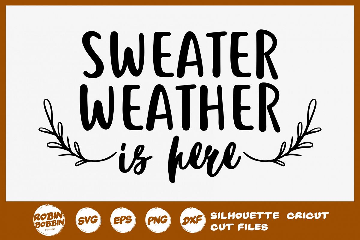 Sweater Weather is Here SVG - Fall Farmhouse SVG example image 1