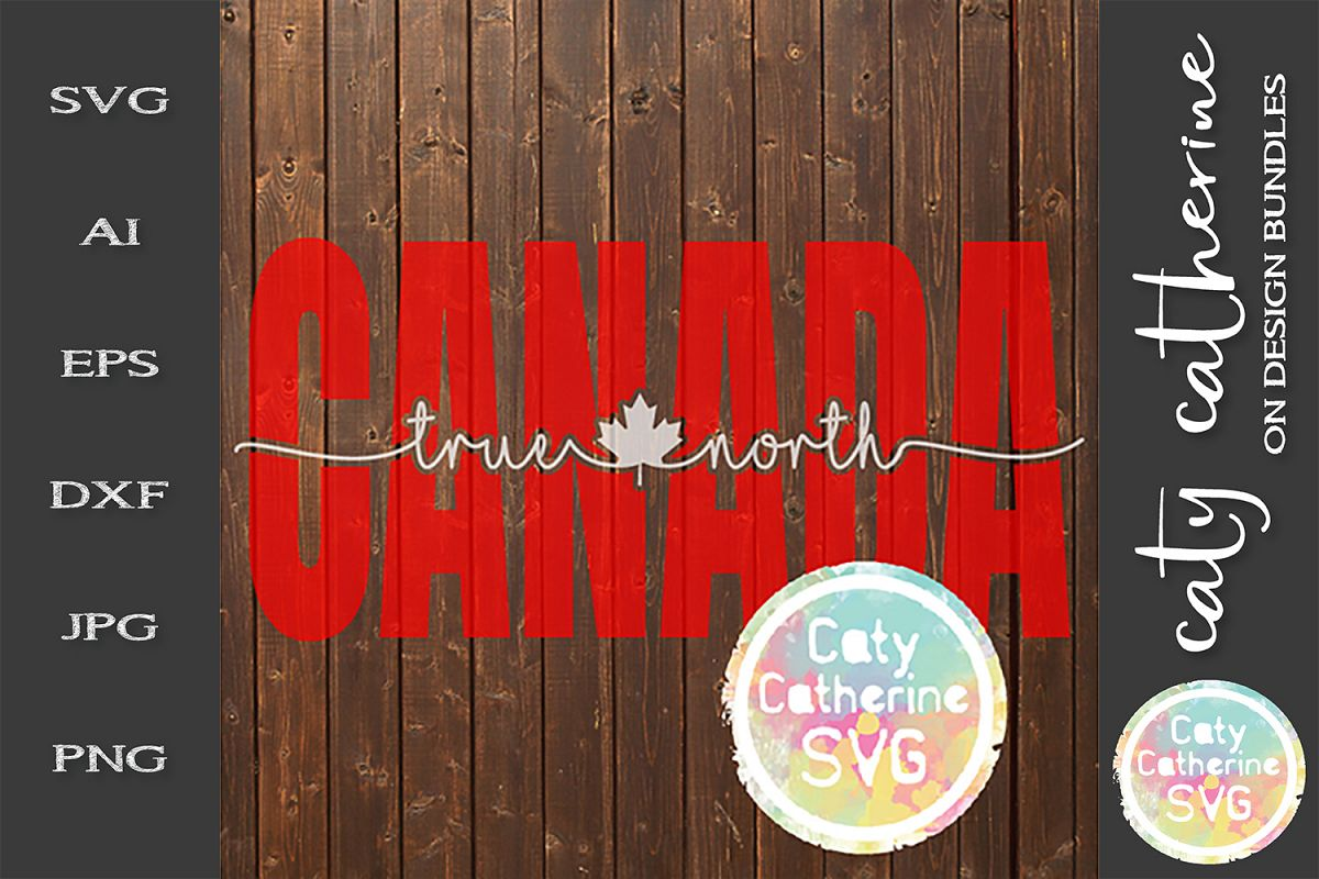 Canada True North Maple Leaf Knockout Design Canada Day SVG example image 1