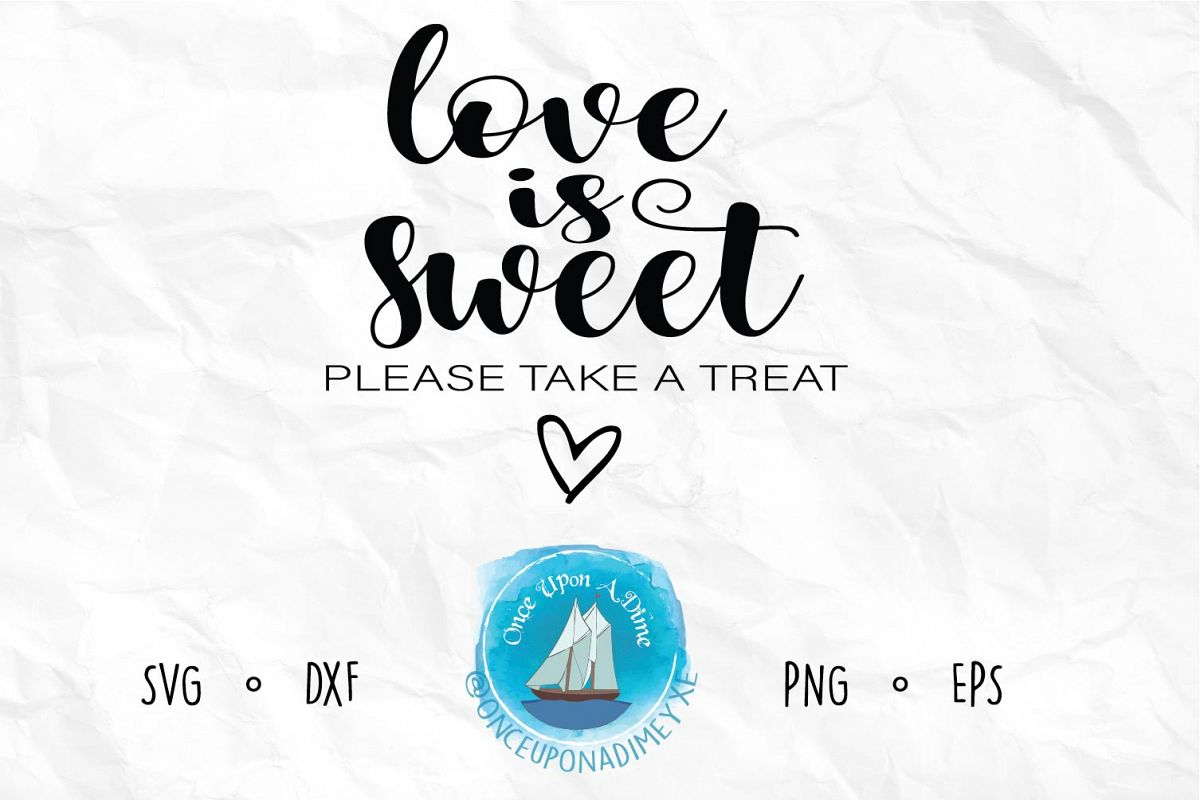 Love Is Sweet Please Take a Treat example image 1