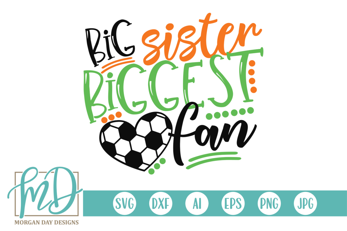 Soccer Sister - Big Sister Biggest Fan SVG example image 1