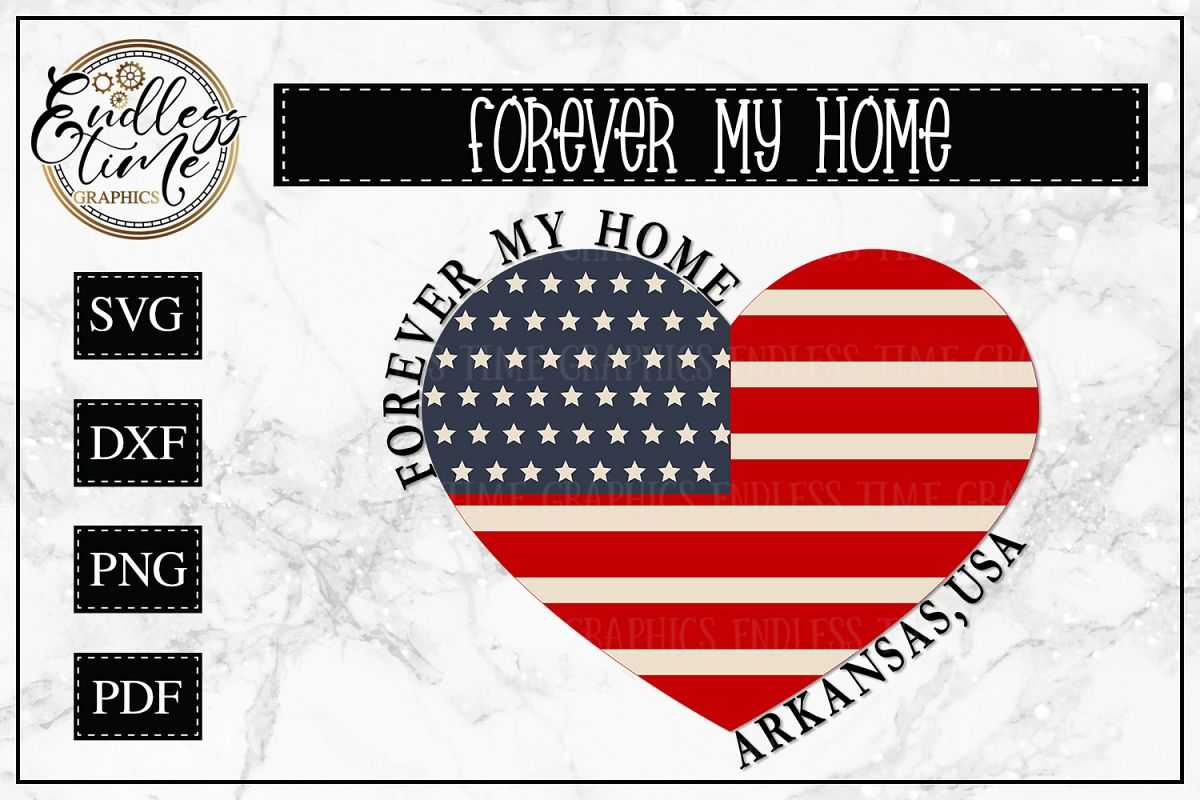 Forever My Home Arkansas - A Patriotic SVG Cut File example image 1