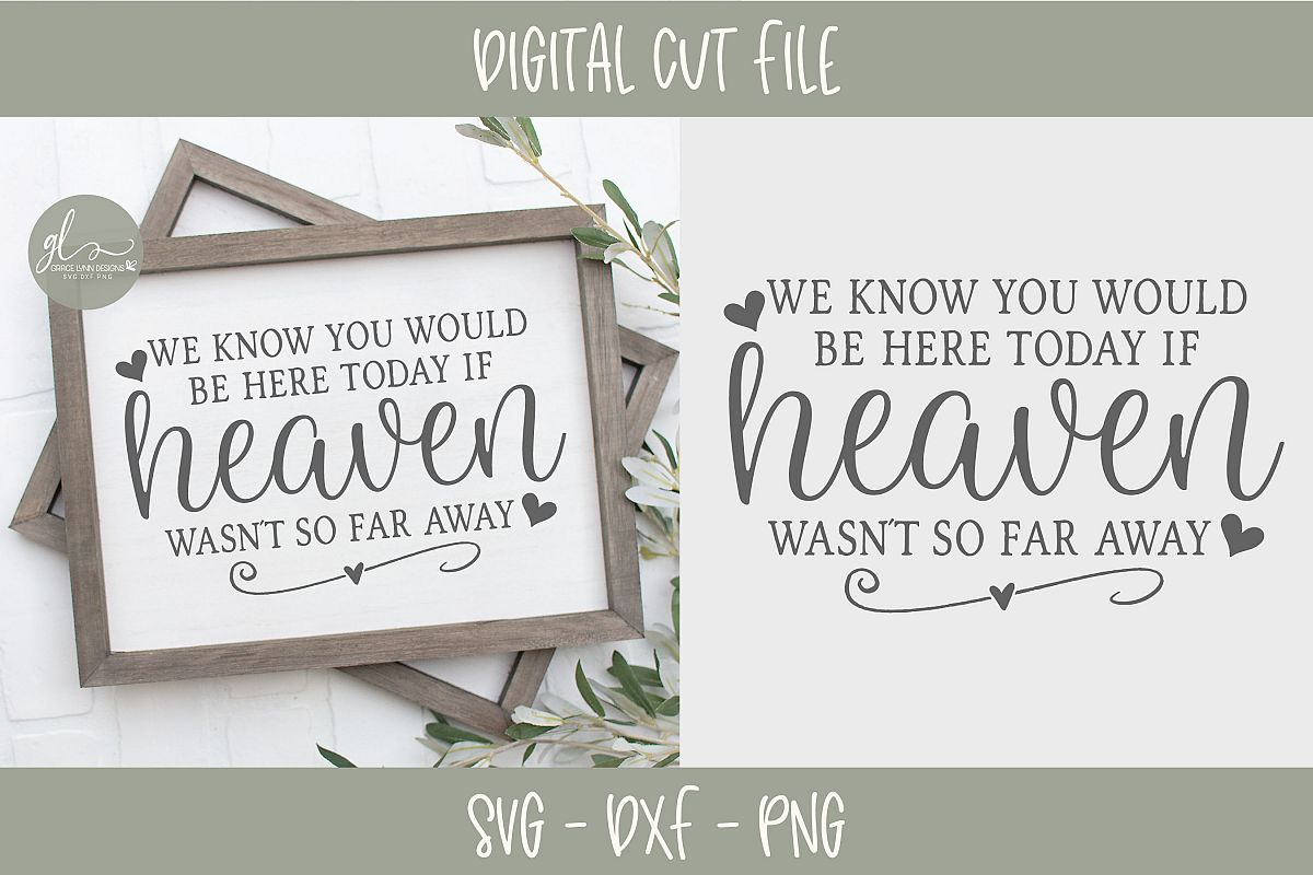 We Know You Would Be Here Today - SVG Cut File example image 1
