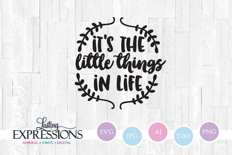 It's the little things in life // SVG Quote Design example image 1