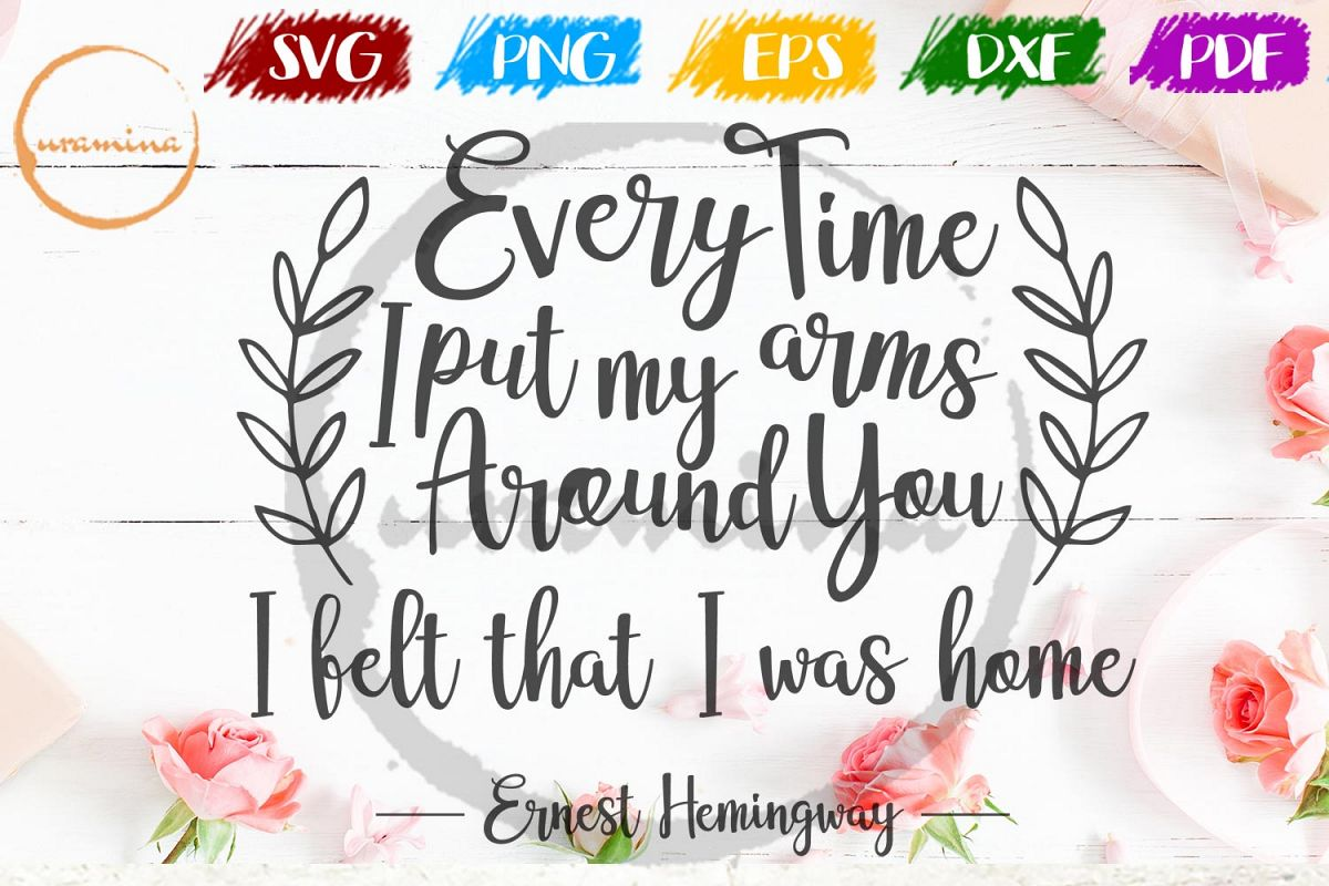 Every Time I Put My Arms Valentine SVG PDF PNG example image 1