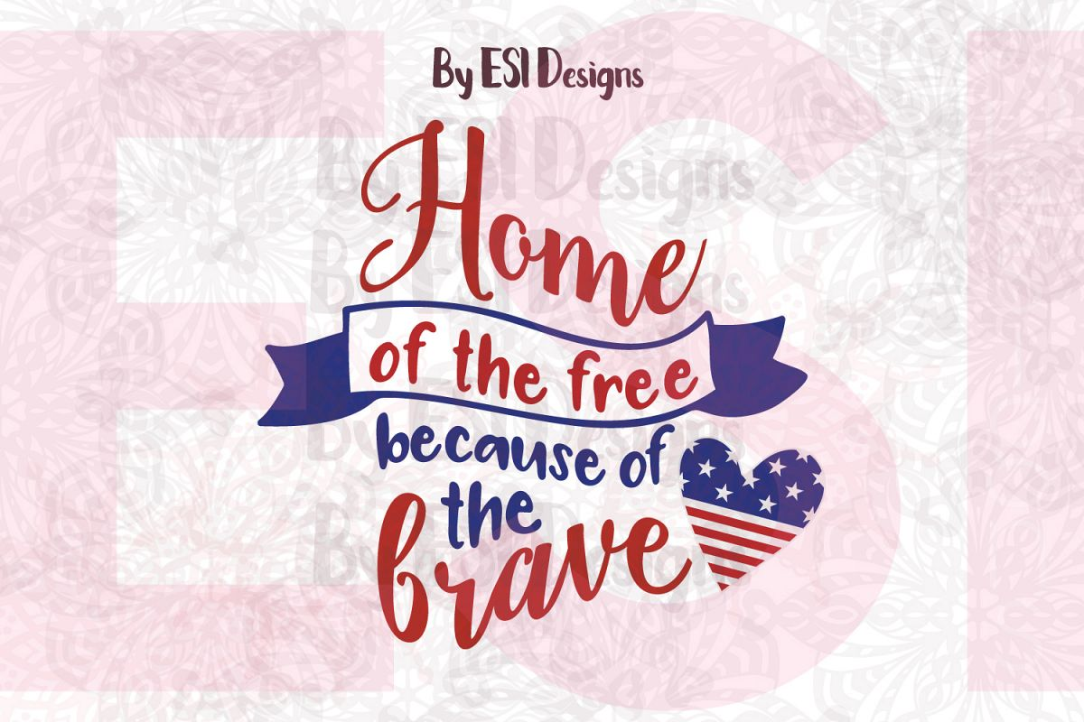 Home of the Free Because of the Brave - Printable and Cutting Files example image 1