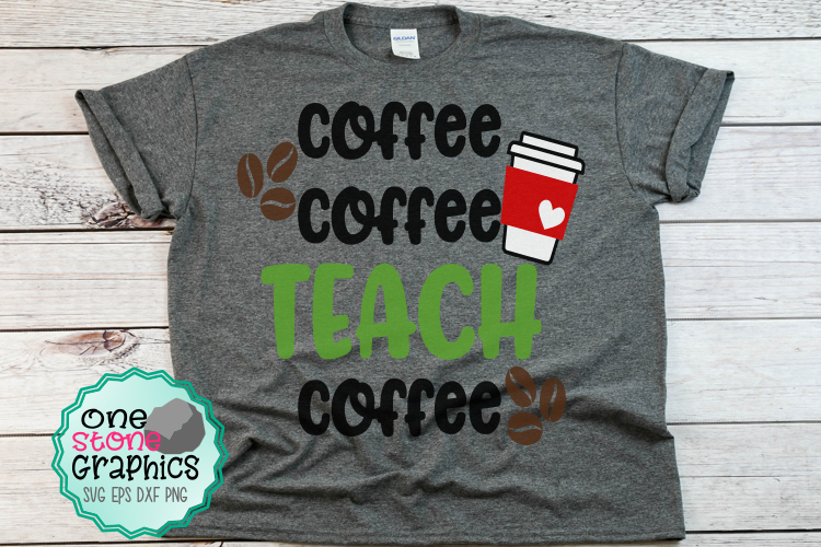 coffee coffee teach coffee svg,coffee svg,teacher svgs example image 1