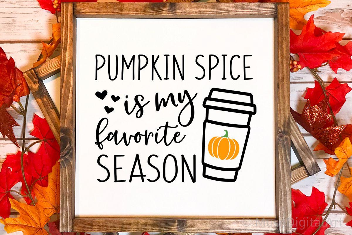 Fall Svg, Pumpkin Spice is My Favorite Season Svg Cut File example image 1