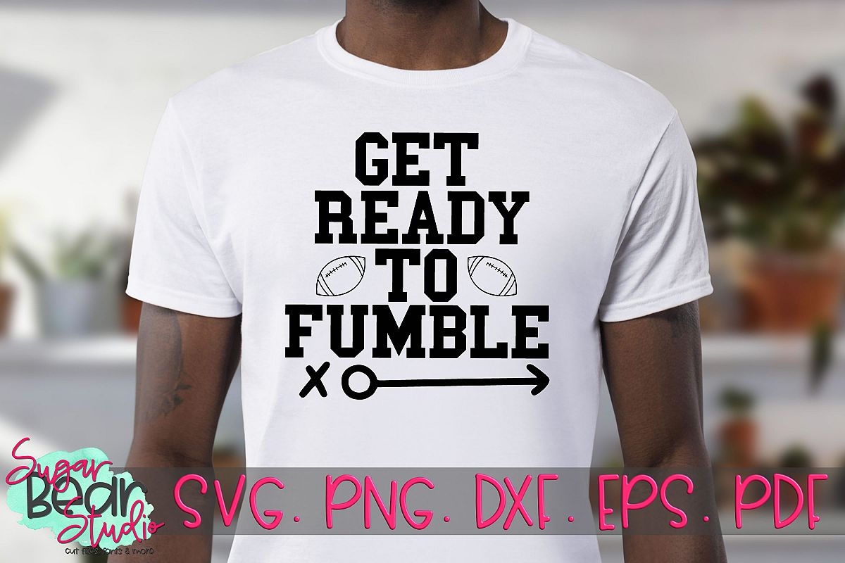 Get Ready To Fumble - A Football SVG example image 1