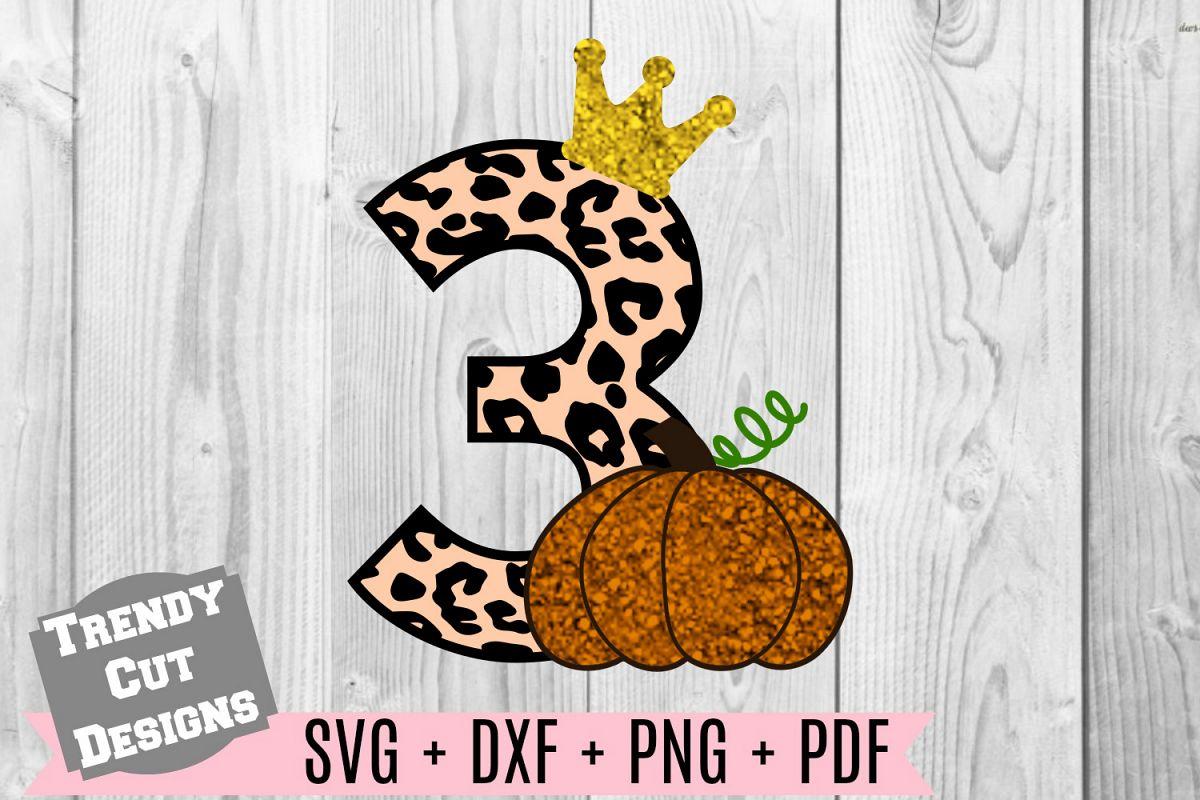 Pumpkin 3rd Birthday, Cheetah Print, Crown SVG DXF PDF PNG example image 1