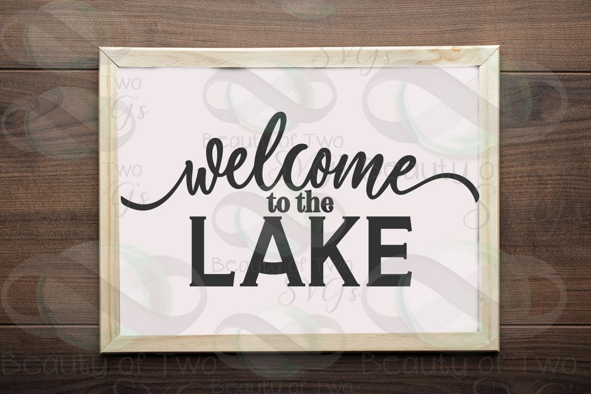 Welcome to the Lake svg, Lake House cabin sign svg, Lake svg example image 1