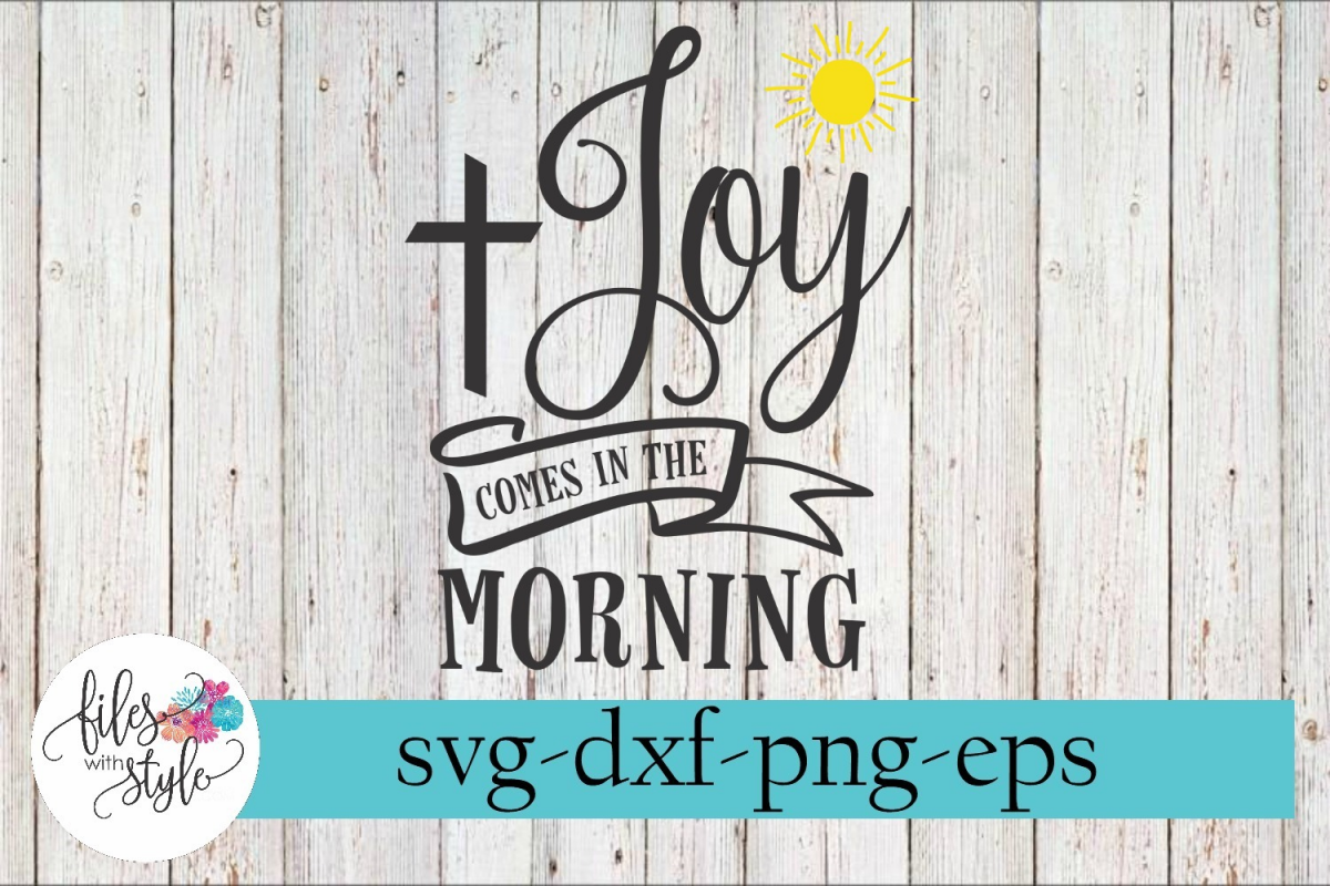 Joy Comes in the Morning Christian SVG Cutting Files example image 1