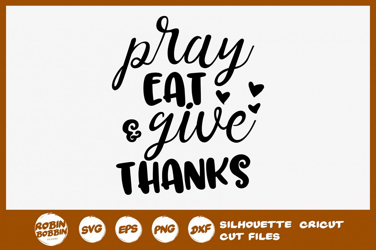 Pray Eat Give Thanks SVG - Fall Farmhouse SVG example image 1